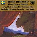 Stenhammar, Wilhelm: Music for the Theatre